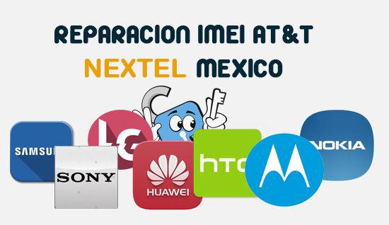 Reparacion_IMEI_Limpieza_IMEI_ATT_Nextel_Mexico_Multimarca