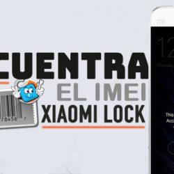 Servicio para Averiguar IMEI de Xiaomi Bloqueado