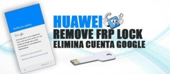 Eliminar Cuenta Google Huawei FRP Lock Remove
