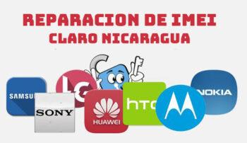 Reparación de IMEI Claro Nicaragua (Samsung, Huawei, Motorola, LG, etc)