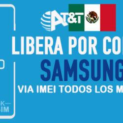 Codigos NCK para Liberar Samsung AT&T Mexico [Todos los Modelos]