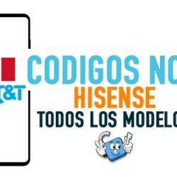Codigos NCK para Liberar Hisense AT&T Mexico [Todos los Modelos]