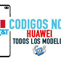 Codigos NCK para Liberar Huawei AT&T Mexico [Todos los Modelos]