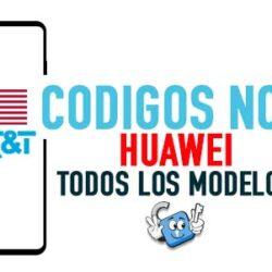 Codigos NCK para Liberar Huawei AT&T USA [Todos los Modelos]