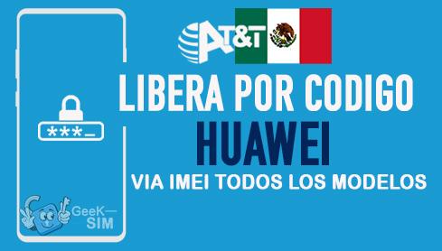 LIBERA-HUAWEI-ATT-MEXICO-VIA-IMEI
