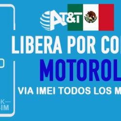Codigos NCK para Liberar Motorola AT&T Mexico [Todos los Modelos]