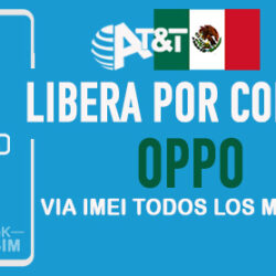 Codigos NCK para Liberar Oppo AT&T Mexico [Todos los Modelos]