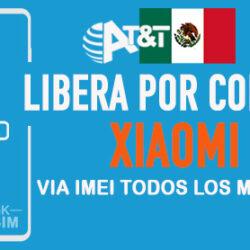 Codigos NCK para Liberar Xiaomi AT&T Mexico [Todos los Modelos]