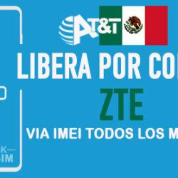 Codigos NCK para Liberar ZTE AT&T Mexico [Todos los Modelos]