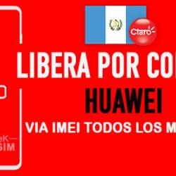 LIBERA-HUAWEI-CLARO-GUATEMALA-VIA-IMEI-250x250