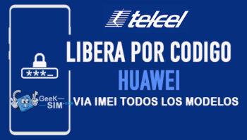 Liberar Huawei Telcel Mexico via Codigo IMEI [Todos los Modelos]