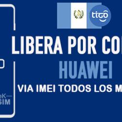 LIBERA-HUAWEI-TIGO-GUATEMALA-VIA-IMEI-250x250