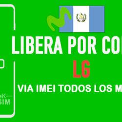 Liberar LG Movistar Guatemala via Codigo IMEI [Todos los Modelos]