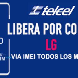 Liberar LG Telcel Mexico via Codigo IMEI [Todos los Modelos]