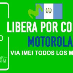 Liberar Motorola Movistar Guatemala via Codigo IMEI [Todos los Modelos]