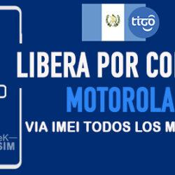 LIBERA-MOTOROLA-TIGO-GUATEMALA-VIA-IMEI-250x250