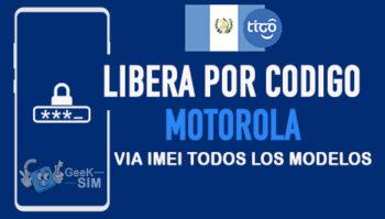 Liberar Motorola Tigo Guatemala via Codigo IMEI [Todos los Modelos]