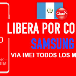 LIBERA-SAMSUNG-CLARO-GUATEMALA-VIA-IMEI-250x250