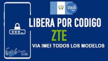 Liberar ZTE Tigo Guatemala via Codigo IMEI [Todos los Modelos]