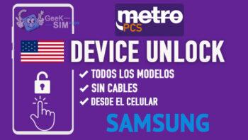 Liberar Samsung Metro PCS USA via Device Unlock [Todos los Modelos]