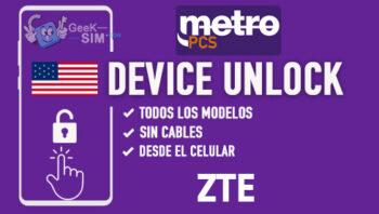 Liberar ZTE Metro PCS USA via Device Unlock [Todos los Modelos]